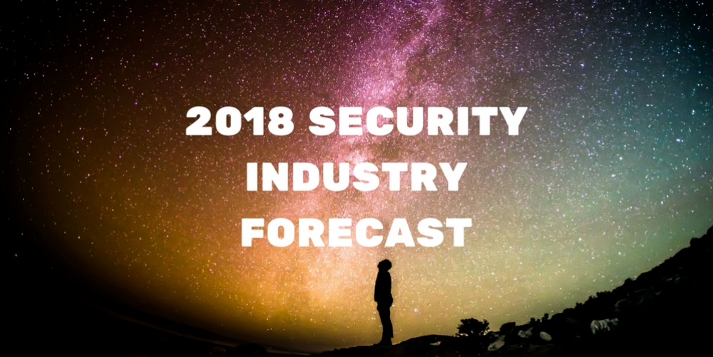 Security Execs Share Urgent Issues and Potential Surprises for 2018